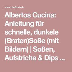 Albertos Cucina: Anleitung für schnelle, dunkele (Braten)Soße (mit Bildern) | Soßen, Aufstriche & Dips Forum | Chefkoch.de