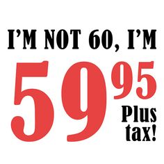 Funny 60th Birthday Gift Plus Tax Happy 70th Parties