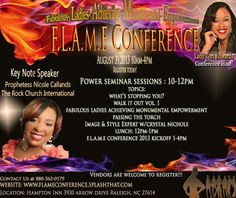 Calling All Fabulous Ladies Achieving Monumental Empowerment! If you are a woman entrepreneur, business  or corporate executive,stay home mom, Woman in PR, Music Industry/Artist, Educator, Designer or Style Expert! You must attend the  National F.LA.M.E Conference 2013 this is the time to mount your platform and connect with a greater league of women who are determined to win! Register Today!   www.flame-conference.eventbrite.com