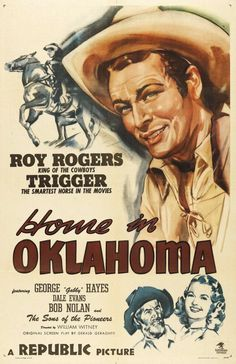 Home in Oklahoma (1946) Stars: Roy Rogers, Trigger, George 'Gabby' Hayes, Dale Evans, Bob Nolan ~ Director: William Witney