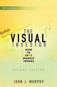 The StockCharts Store — The StockCharts Store - The Visual Investor 2nd Edition John J Murphy