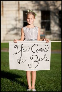 """DIY """"Here comes the bride"""" sign for flower girl"""