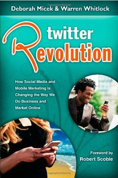 Twitter Revolution: How Social Media and Mobile Marketing is Changing the Way We Do Business & Market Online by Warren Whitlock http://www.amazon.com/dp/1934275077/ref=cm_sw_r_pi_dp_PUJhwb032MXTW