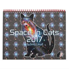"""Space In Cats"" 2017 Calendar - Perhaps you've heard of Cats In Space? I now present ""Space In Cats"". Experience 2017 with every month displaying a cute cat filled with colorful galaxies, nebulas, stars, and deep space vistas. These calendars are available in 2 sizes (medium & small). 30% OFF SITEWIDE - USE CODE: PRIMED4DEALS at checkout. Good 'til Midnite 7-12-16! Over 2600 products at my Zazzle online store. Open 24/7 World wide! http://www.zazzle.com/greg_lloyd_arts*?rf=238198296477835081"