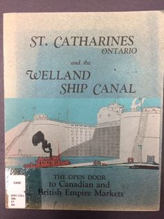 We have lots of information about the Welland Canals! Catharines, Ontario and the Welland Ship Canal: the open door to Canadian and British Empire Markets. St Catharines, Door Casing, Door Opener, Local History, Ontario, Empire, British, Ship, Marketing