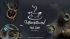 Today, 15 December is Celebrated as an International Tea Day. Lets Everyone Take a Cup of Tea. #InternationalTeaDay #December15 #TeaDay #InternationalDay #ChennaiUngalKaiyil