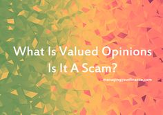 What Is Valued Opinions – Is It A Scam?