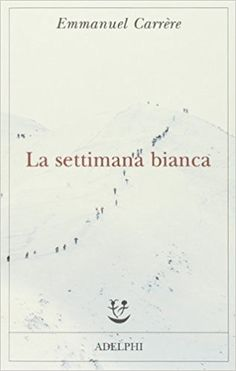 Amazon.it: La settimana bianca - Emmanuel Carrère, M. Balmelli - Libri