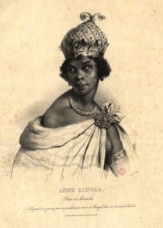 """Nzingha a Mbande (1583 – 1663). Queen of the Ndongo and Matamba kingdoms of the Mbundu people in southwestern Africa (modern-day Angola). Has been called has been called the """"greatest military strategist that ever confronted the armed forces of Portugal."""" Kept the Portuguese in Africa at bay for more than four decades."""