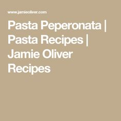 Pasta Peperonata | Pasta Recipes | Jamie Oliver Recipes