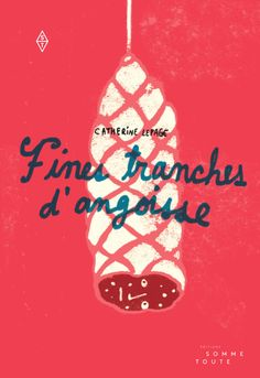 Fines tranches d'angoisse - Catherine Lepage