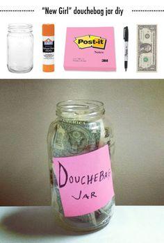 "diy douchebag jar--just like Schmidt's on ""New Girl"""