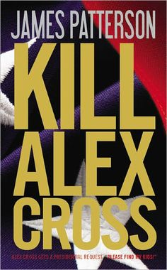 James Patterson delivers another fast moving novel of suspense. James Patterson, Lauren Kate, I Love Books, Good Books, Books To Read, Alex Cross Series, Hamilton, Best Mysteries, Thriller Books