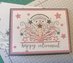 Stampin Up Birthday Blast Bundle - Retirement Card Birthday Blast, Birthday Star, Birthday Cards, Happy Retirement, Retirement Cards, Stamping Up, Stampin Up Cards, 4th Of July, Card Making