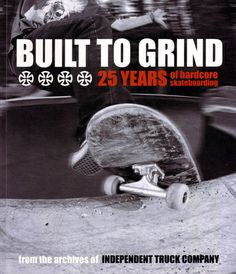 25 years of hardcore skateboarding. Independent fb9177ab942