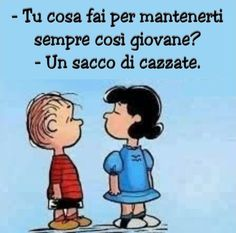 Best Quotes, Funny Quotes, Lucy Van Pelt, Snoopy Quotes, Italian Quotes, Italian Humor, Italian Phrases, Charlie Brown And Snoopy, Vignettes
