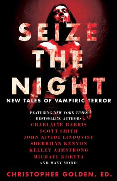 Seize the Night | Kelley Armstrong, John Ajvide Lindqvist | 9781476783093 | NetGalley