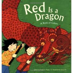 Red Is a Dragon: A Book of Colors (Paperback) http://www.amazon.com/dp/0811864812/?tag=wwwmoynulinfo-20 0811864812