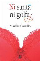 Ni santa ni golfa - Martha carrillo I Love Books, Good Books, Books To Read, Martha Carrillo, Women Names, Fun Hobbies, So Little Time, Free Apps, Audiobooks