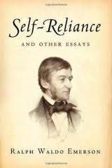 'Self Reliance' By Ralph Emerson; American Scholar. Read it and everything else he wrote.. Immediately.