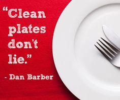 Clean plates don't lie. Dan Barber | Chef quotes | Famous chefs | Foodie Quotes | Artizone