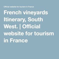French vineyards Itinerary, South West. | Official website for tourism in France
