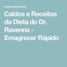 Caldos e Receitas da Dieta do Dr. Ravenna - Emagrecer Rápido