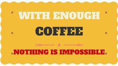 Funny morning coffee quotes for everyone.