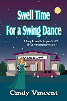 Swell Time for a Swing Dance (A Tracy Truworth, Apprentice P., Homefront Mystery Book by [Vincent, Cindy] Book Club Suggestions, Books To Read, My Books, Dance Books, Happy New Year Everyone, Mystery Novels, Cozy Mysteries, Book Series, Book Stuff