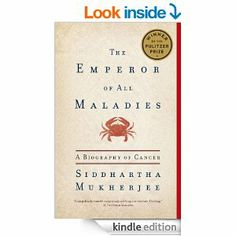 Amazon.com: The Emperor of All Maladies: A Biography of Cancer eBook: Siddhartha Mukherjee: Kindle Store