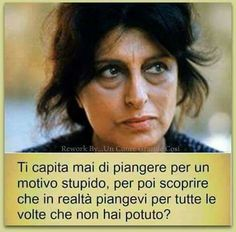 E Tu, Anna Magnani, lo hai provato sulla tua pelle. Quotes Thoughts, Peace Quotes, Anna Magnani, Modern Books, Italian Quotes, Jokes Quotes, True Words, Better Life, Vignettes