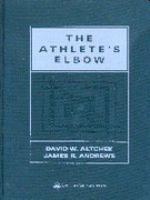 The athlete's elbow [Recurso electrónico] / edited by David W. Altchek, James R. Andrews.