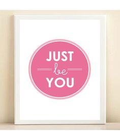 Pink 'Just Be You' print poster by AmandaCatherineDes on Etsy, $15.00