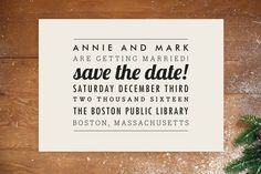 The Square Type Save the Date Postcards by Design Lotus at minted.com Another simple option.