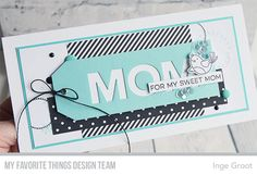 Stamps: All About Mom, A Tweet Hello, Bold Blossoms Die-namics: A Tweet Hello, Mom, Gift Card Grooves Inge Groot #mftstamps