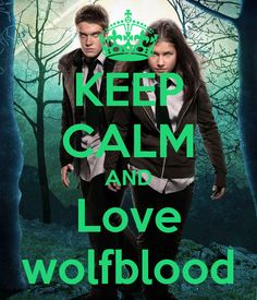 KEEP CALM AND Love wolfblood Poster | wolfblood | Keep Calm-o-Matic