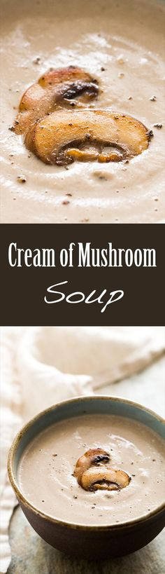 BEST homemade Cream of Mushroom Soup! So creamy, but with half the cream of other recipes. Loads of mushrooms. Once you try this soup, you will never go back to canned. #glutenfree On SimplyRecipes.com