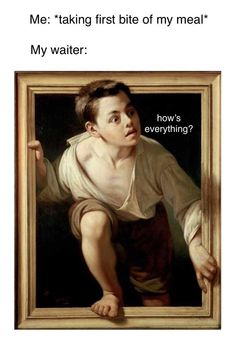 """15 Classical Art Memes That Double As A Trip Through Time - Funny memes that """"GET IT"""" and want you to too. Get the latest funniest memes and keep up what is going on in the meme-o-sphere. Very Funny Memes, Funny Puns, Stupid Funny Memes, Wtf Funny, Funny Relatable Memes, Funny Texts, Funny Humor, Funny Stuff, Legal Humor"""