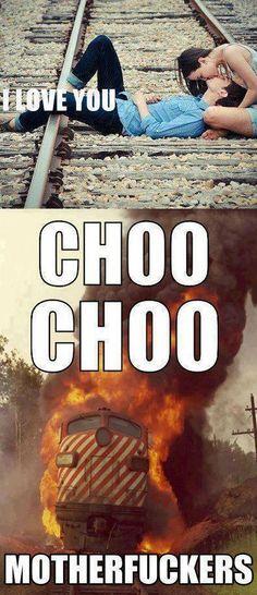 Choo Choo.