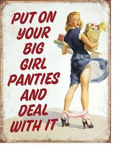 Shop for big girl panties tin sign made in the USA. We have a wide selection of unique tin signs.