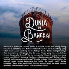 Dunia itu hina Islamic Phrases, Islamic Quotes, Learn Islam, Self Reminder, Muslim Quotes, Hadith, Science And Nature, Quran, Cool Words