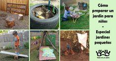 Un montón de ideas para adaptar jardines pequeños para los niños!!