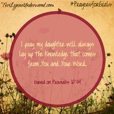 31 Verses to Pray for Your Girl ... prayer based on Proverbs 10:14 ... #PrayersforGirls