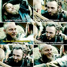 Ragnar & Athelstan. I just love them together. He's the only one that makes Ragnar smile like that