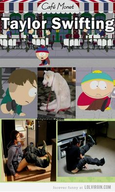 Taylor Swifting - Memes introduced in South Park Season 16, Episode 3    Read More: http://lolvirgin.com/taylor-swifting-memes-from-south-park-season-16-episode-3.html