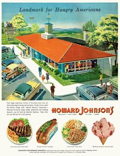 remember the trademark orange roofs, inexpensive meals, endless pots of coffee and 28 flavors of ice cream at Howard Johnson's?  they used to be everywhere...