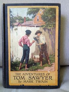 Vintage The Adventures of Tom Sawyer book by Mark Twain 1910 Publication