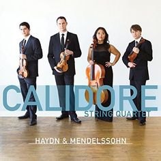 Calidore String Quartet - Haydn/Mendelssohn: String Quartet Op. 76, No. 3…