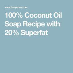100% Coconut Oil Soap Recipe with 20% Superfat