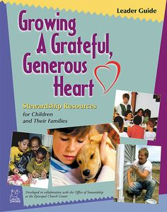 Growing a Grateful, Generous Heart is a heart-transforming program to help the entire family - and your church - grow in the understanding and practice of stewardship and to live with grateful, generous hearts.This four-session program contains these. Grateful, Hearts, Faith, Live, Children, Young Children, Kids, Loyalty, Children's Comics